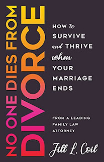 No One Dies from Divorce: How to Survive and Thrive When Your Marriage Ends by Jill L. Coil - book promotion companies