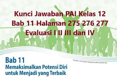 Kunci-Jawaban-PAI-Kelas-12-Bab-11-Halaman-275-276-277-Evaluasi-I-II-III-IV