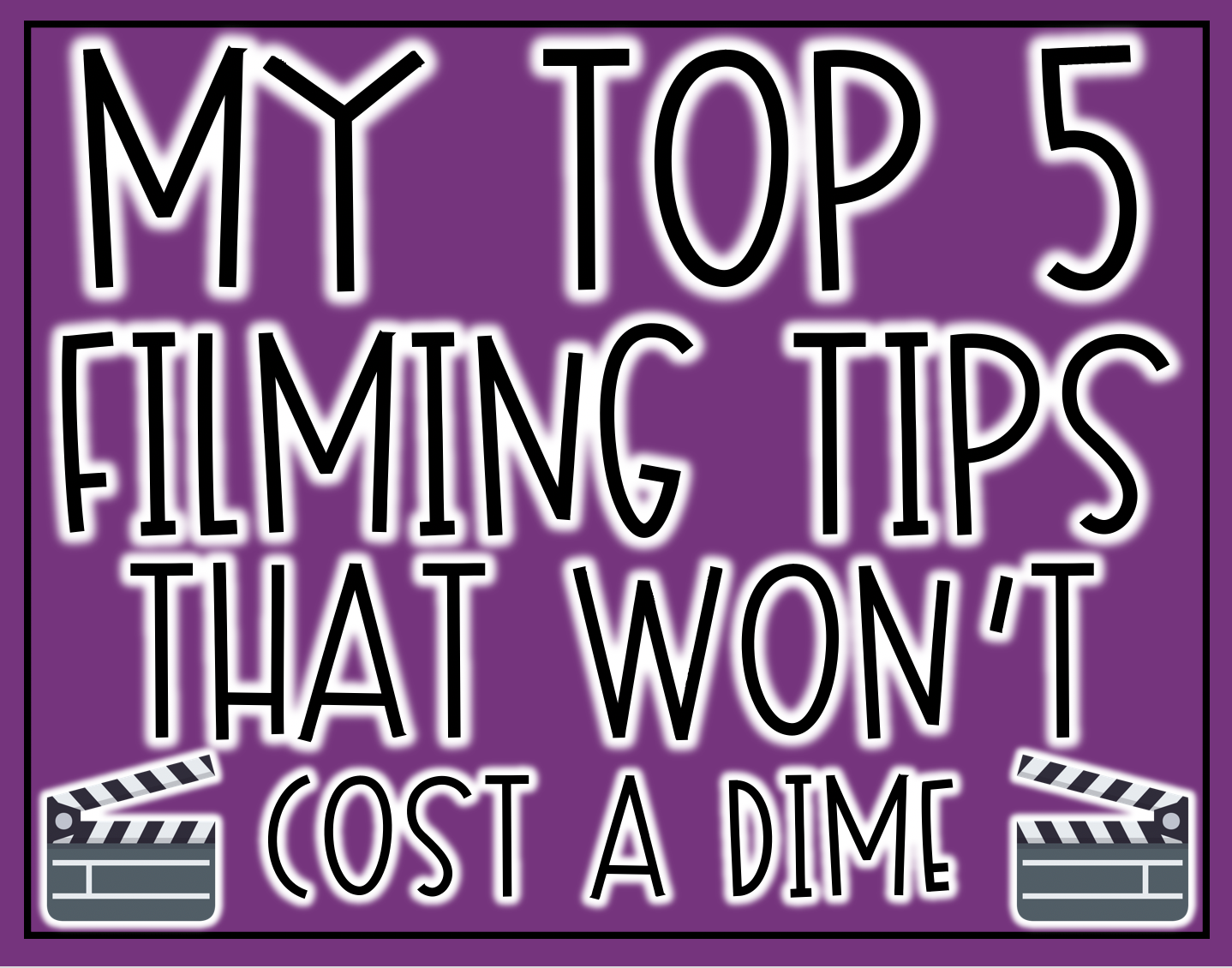 My Top 5 Filming Tips That Won't Cost a Dime: These no cost filming tips will hopefully help make teacher's instructional videos a bit more engaging.