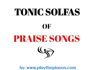 Tonic solfa of praise songs pdf