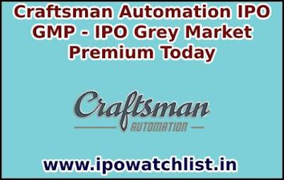 Craftsman Automation IPO GMP