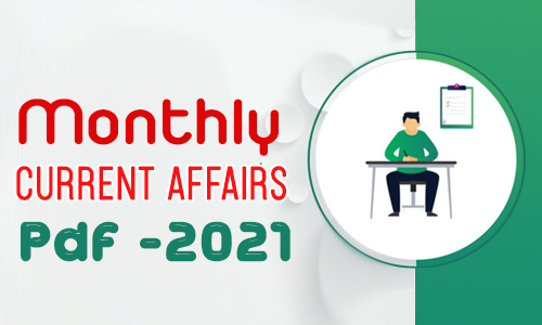 Monthly Current Affairs 2021 PDF