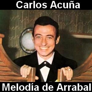 Carlos Acuña - Melodía de Arrabal