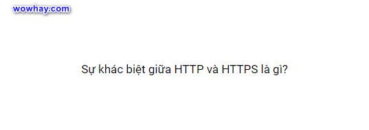 Sự khác biệt giữa HTTP và HTTPS là gì?