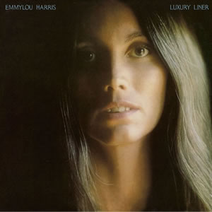 Stuck In The Past!: Emmylou Harris - Luxury Liner (1977)