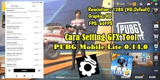 Cara Setting GFX Tool PUBG Mobile Lite 0.14.0