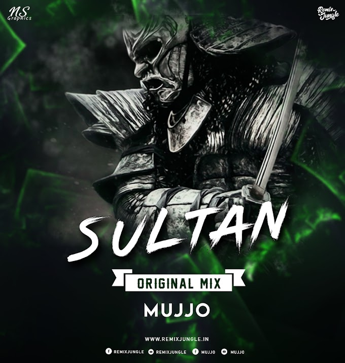 SULTAN - ( ORIGINAL MIX ) - MUJJO