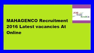 MAHAGENCO Recruitment 2016 Latest vacancies At Online
