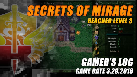 Gamer's Log, Game Date 3.29.2016 - Level Grinded To Reach Level 3 In Secrets Of Mirage