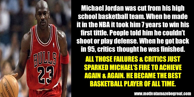 63 Successful People Who Failed: Michael Jordan, Success Story, cut from high school team, 7 years to win a tittle, can't shoot, can't play defense, the best basketball player of all time