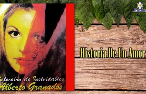 Historia De Un Amor | Alberto Granados Lyrics