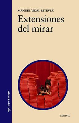 Extensiones del mirar, un libro sobre el cine escrito por Manuel Vidal Estévez