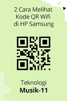 2 cara melihat kode qr wifi di hp samsung