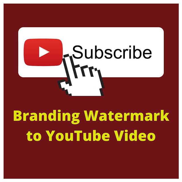 How-to-add-Branding-Watermark-to-YouTube-Video