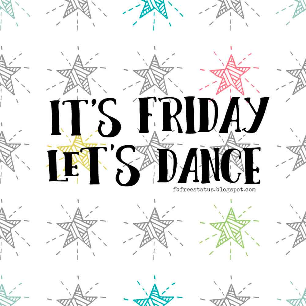 It's Friday, Let's Dance.
