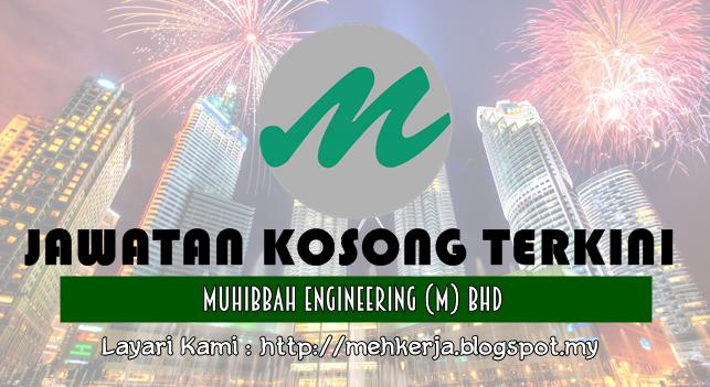 Jawatan Kosong Terkini 2016 di Muhibbah Engineering (M) Bhd