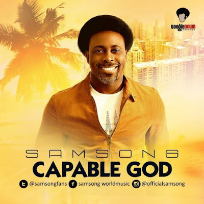 Music: Capable God – Samsong