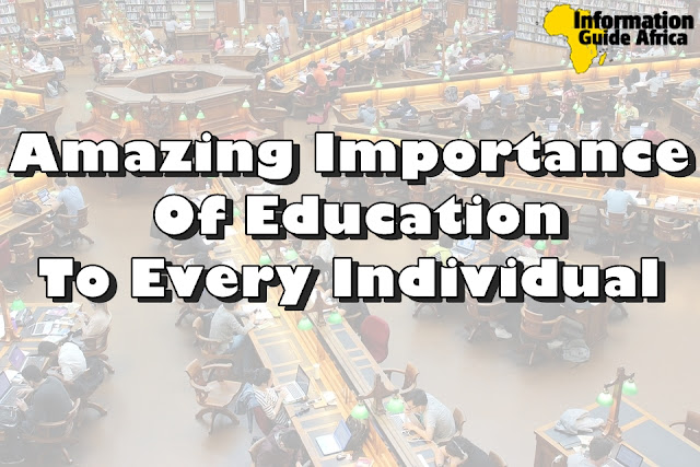 Amazing Importance Of Education To Every Individual