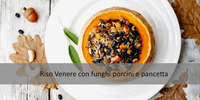 Riso Venere con funghi porcini e pancetta (senza glutine)