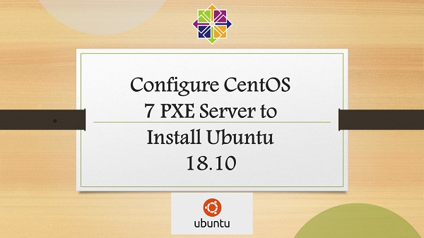 Configure CentOS 7 PXE Server to Install Ubuntu 18.10