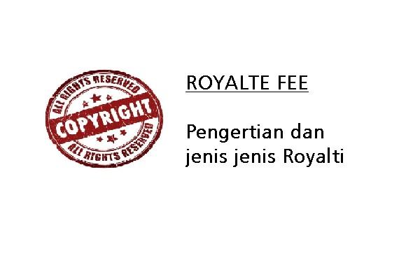Pengertian dan Jenis Jenis Royalti di Indonesia