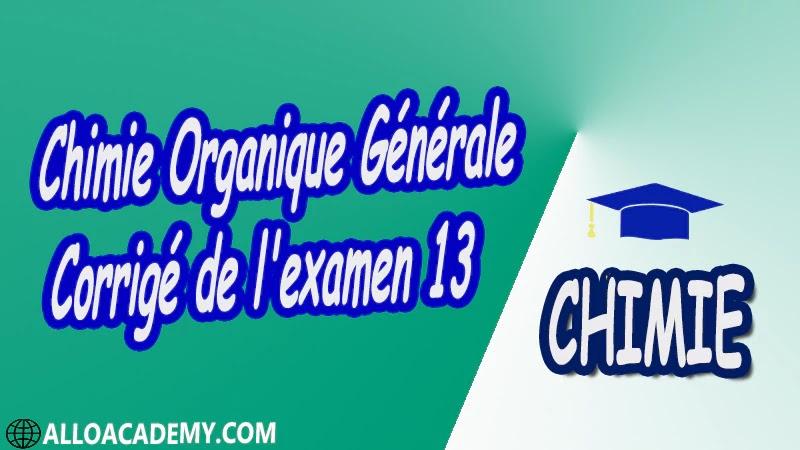 Chimie Organique Générale - Examen corrigé 13 pdf