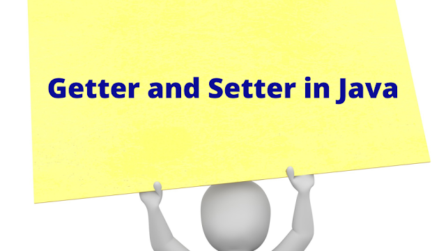 Getter and Setter in Java - Java Getter and Setter with Example