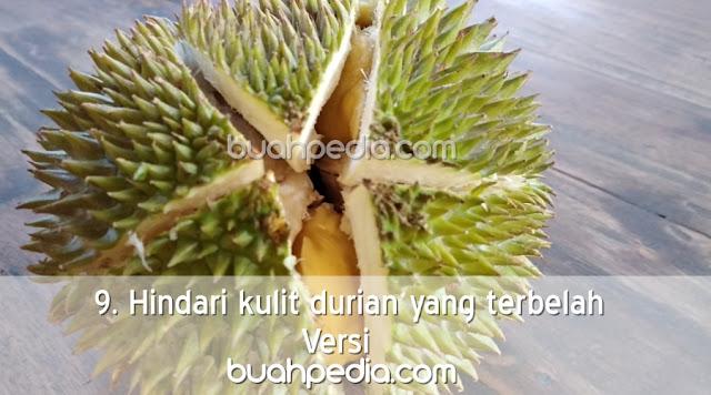 9. Hindari kulit durian yang terbelah