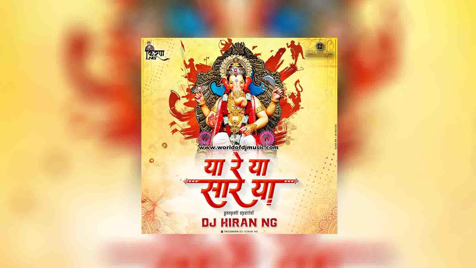 Ya Re Ya Saare Ya (Ganpati Special) - Dj Kiran NG