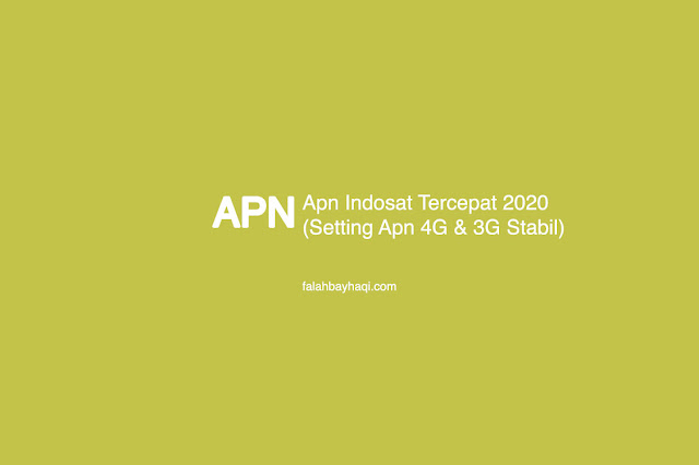 Apn Indosat Tercepat 2020 (Setting Apn 4G & 3G Stabil)