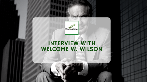 Interview with Welcome W. Wilson, Sr. author of  Always Welcome