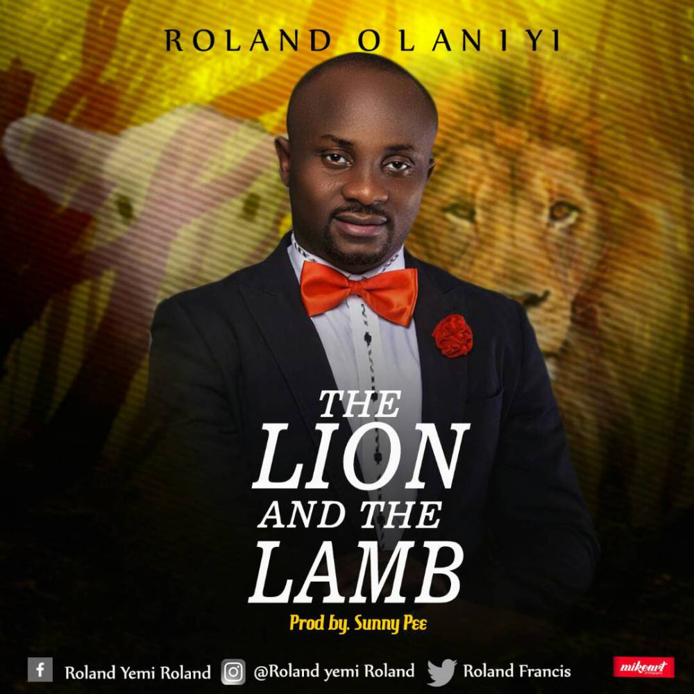 Roland Olaniyi. Lion and The Lamb. gospel redefined