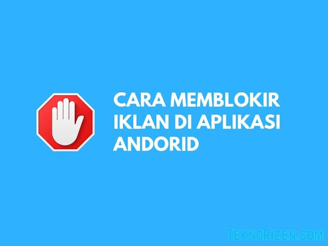 Cara Menghapus Iklan di Aplikasi Android Tutorial Memblokir Iklan Pada Aplikasi di Android