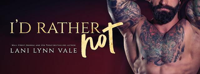 RELEASE BLAST ~ I'd Rather Not By Lani Lynn Vale