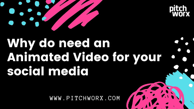 Why do need an Animated Video for your social media