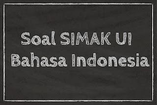SOAL SIMAK UI BAHASA INDONESIA