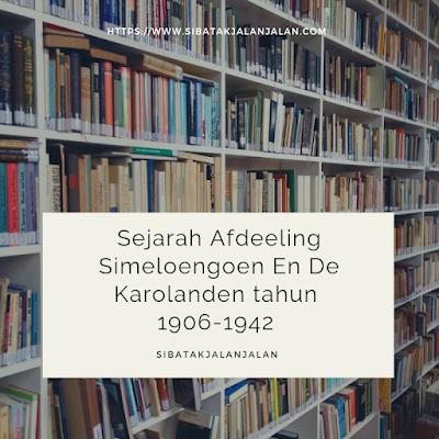 sejarah afdeeling simeloengoen en de karolanden tahun 1906 1942