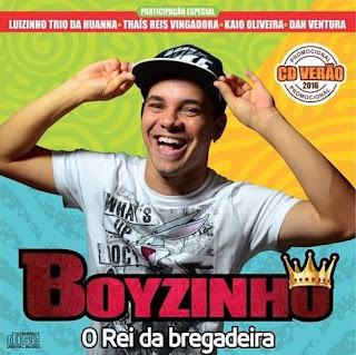 BAIXAR CD – BOYZINHO O REI DA BREGADEIRA – VERÃO 2016