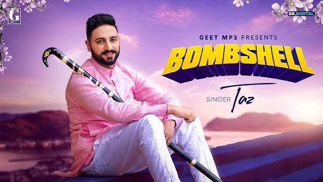 Bombshell Song Lyrics Taz Indian New Punjabi Song Djpunjab