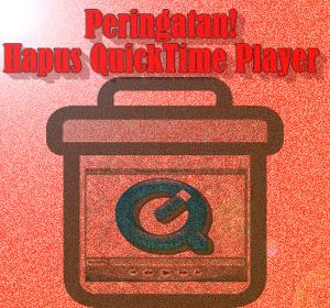 Peringatan! Hapus Segera QuickTime Player Agar Komputer Anda Tetap Aman