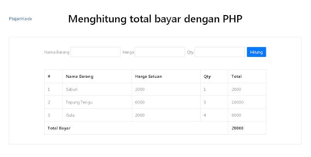 Tutorial PHP - Tampilan tabel pembayaran untuk menghitung total bayar dengan PHP