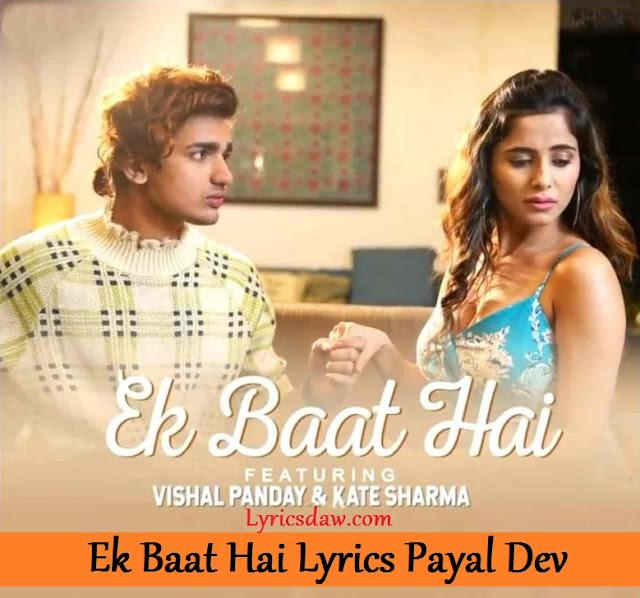 Ek Baat Hai Lyrics In Hindi Payal Dev