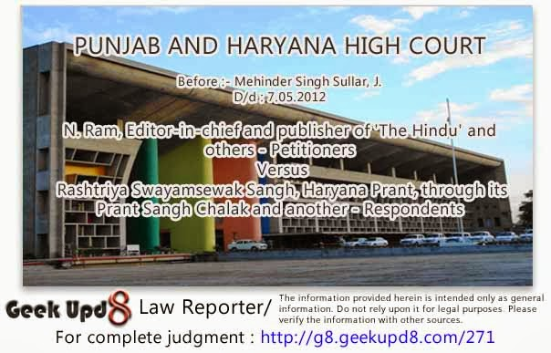Punjab Haryana High Court - Central Cabinet Minister delivered a speech stating that RSS Organisation was responsible for the killing of Father of Nation Mahatma Gandhi, RSS filed a criminal complaint under Sections 499 and 500 against the Editor-in-Chief, Printer and Publisher of The Hindu - Criminal complaint Quashed