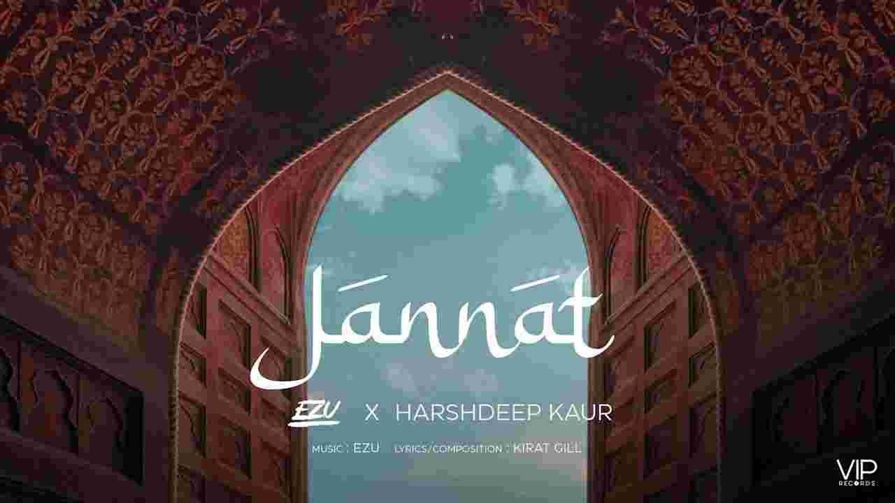 Jannat lyrics Ezu x Harshdeep Kaur Punjabi Song