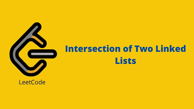 Leetcode Intersection of Two Linked Lists problem solution