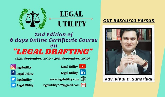 [Online] 2nd Edition of 6 days Certificate Course on Legal Drafting by Legal Utility [Register by 23 September 2020]