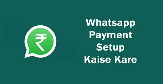 whatsapp payment setup kaise kare, how to setup whatsapp payment in hindi