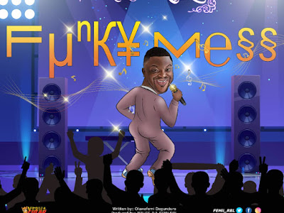 DOWNLOAD MP3: Femii RBL – Funky Mess