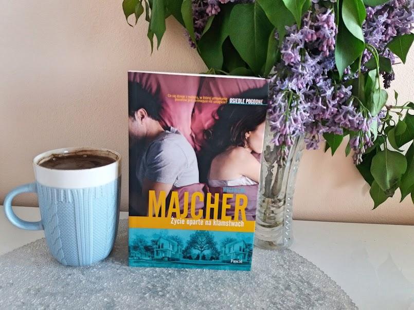 """Pozorne szczęście: """"Życie oparte na kłamstwach"""" - Magdalena Majcher"""