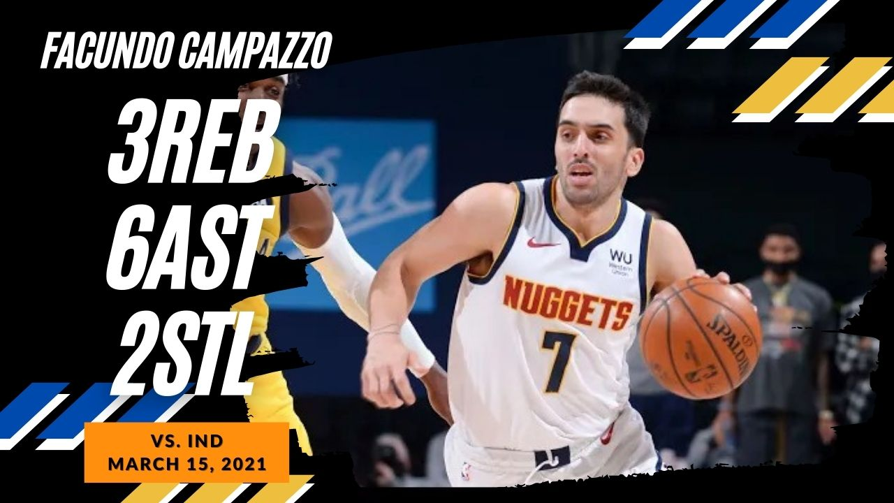 Facundo Campazzo 3reb 6ast 2stl vs IND   March 15, 2021   2020-21 NBA Season